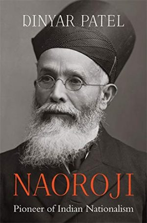 Naoroji : Pioneer of Indian Nationalism