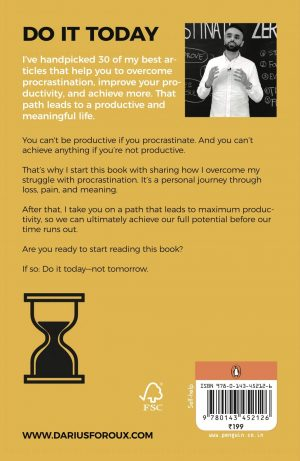 Do It Today: Overcome procrastination, improve productivity and achieve more meaningful things